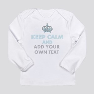 Keep Calm Add Text Long Sleeve T-Shirt